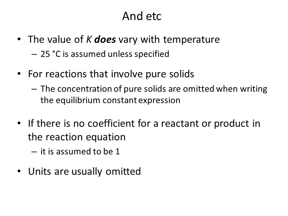 And etc The value of K does vary with temperature