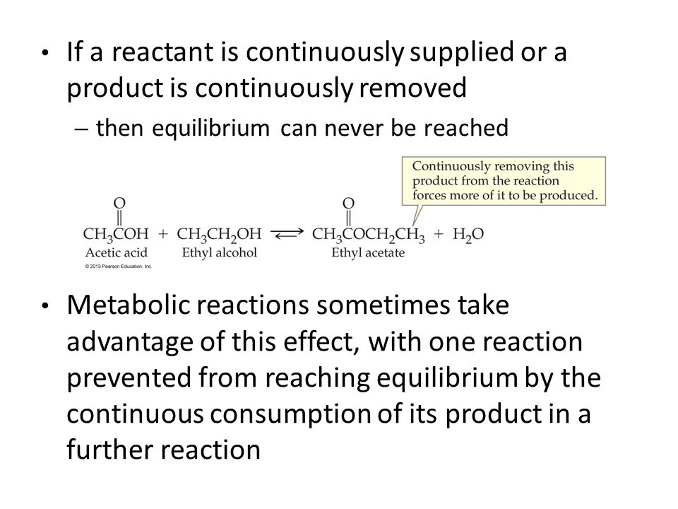 If a reactant is continuously supplied or a product is continuously removed