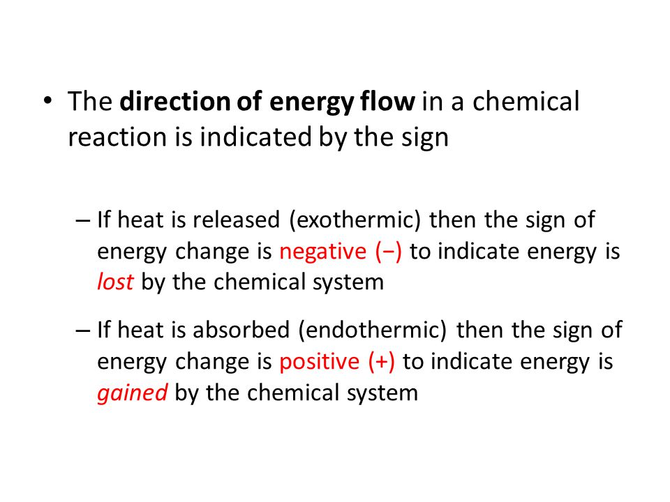 The direction of energy flow in a chemical reaction is indicated by the sign
