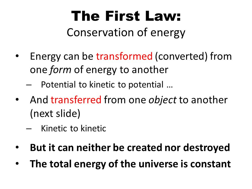 The First Law: Conservation of energy