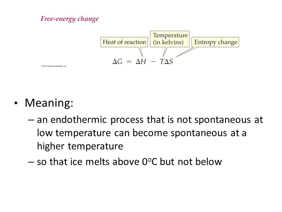 Meaning: an endothermic process that is not spontaneous at low temperature can become spontaneous at a higher temperature.