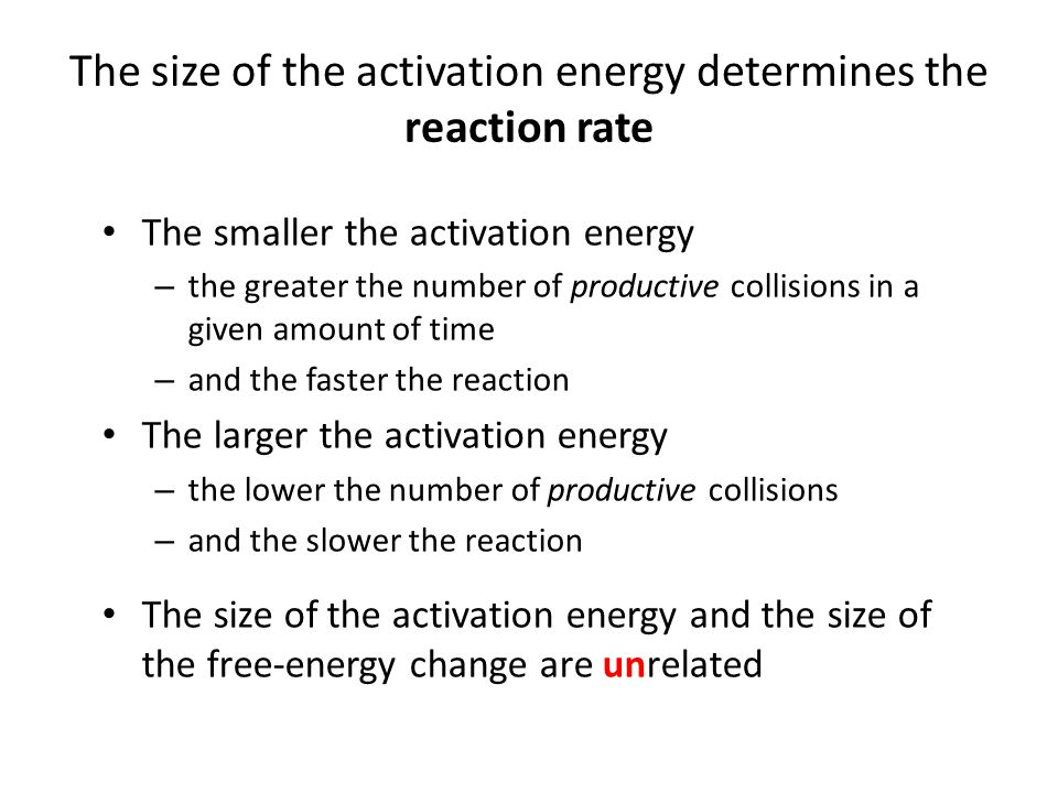 The size of the activation energy determines the reaction rate