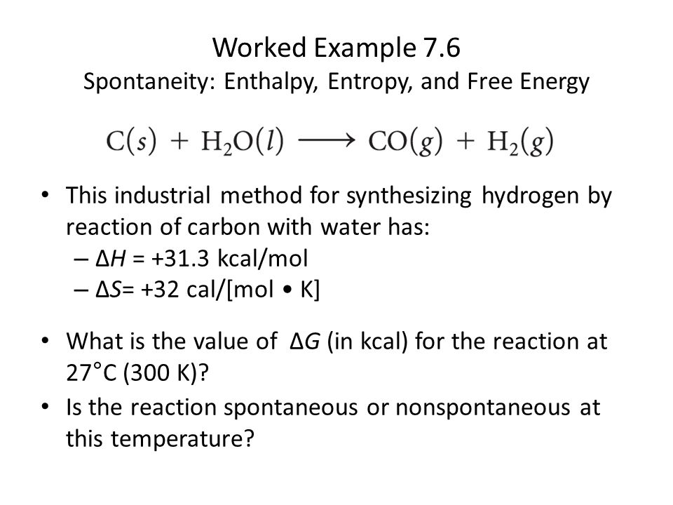 Worked Example 7.6 Spontaneity: Enthalpy, Entropy, and Free Energy