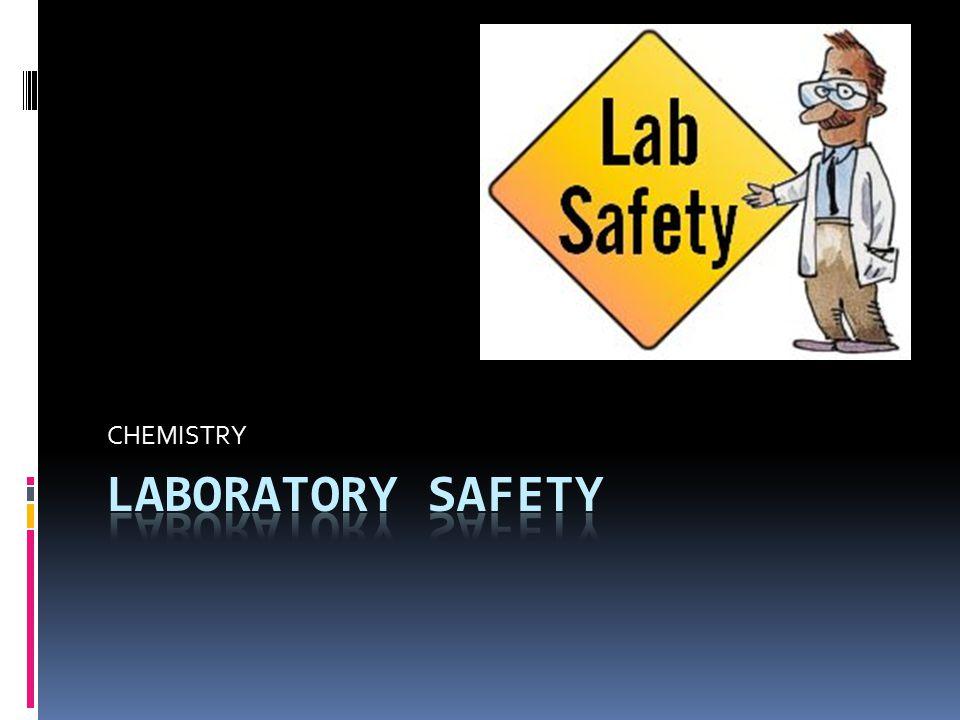 CHEMISTRY LABORATORY SAFETY