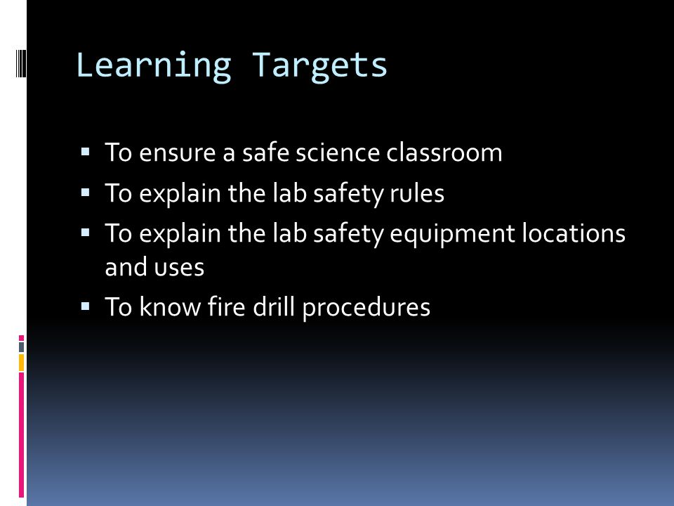 Learning Targets To ensure a safe science classroom