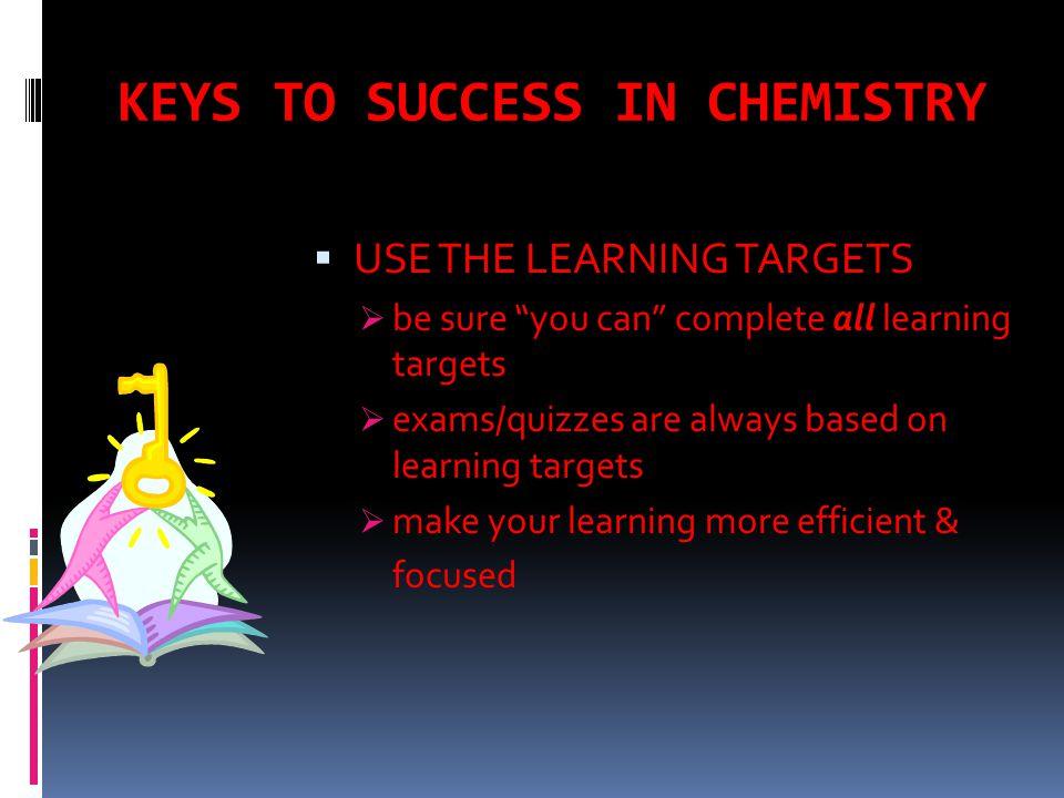 KEYS TO SUCCESS IN CHEMISTRY