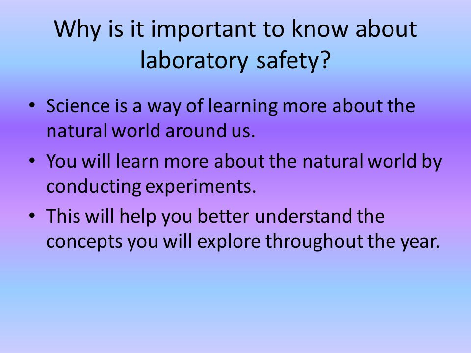 Why is it important to know about laboratory safety