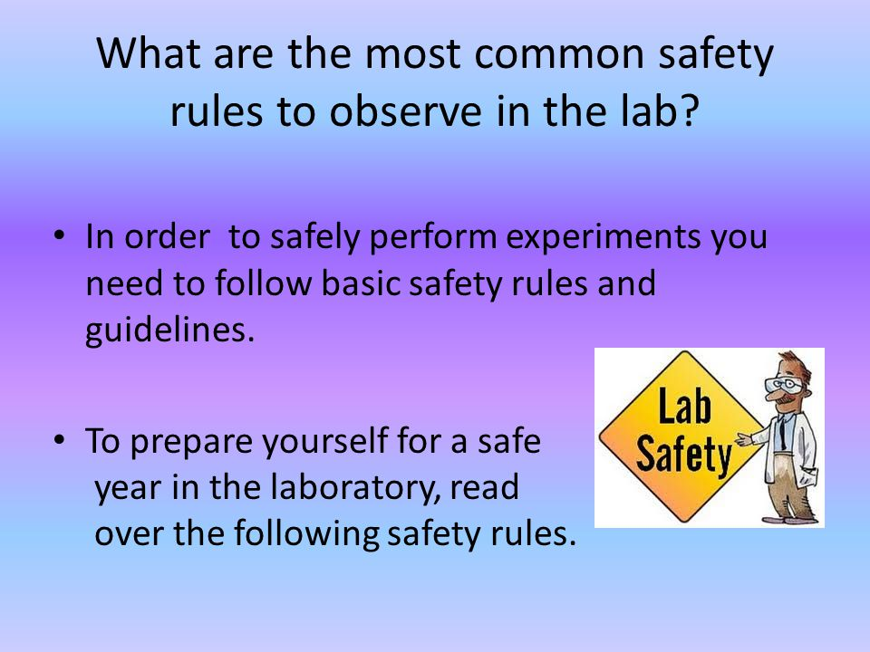 What are the most common safety rules to observe in the lab
