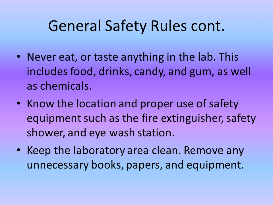 General Safety Rules cont.