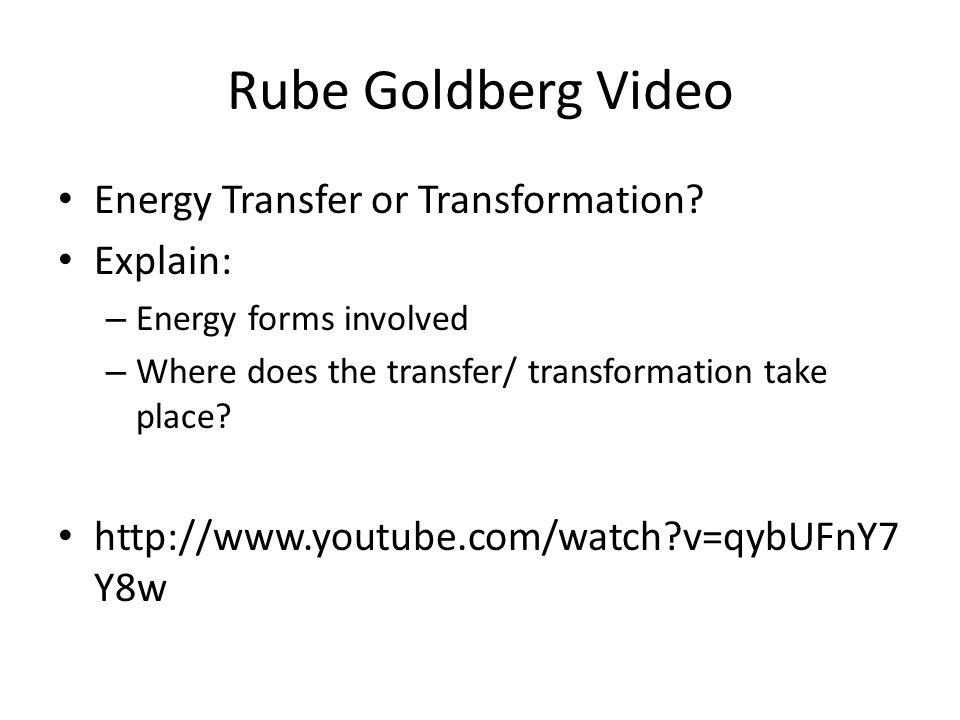 Rube Goldberg Video Energy Transfer or Transformation Explain: