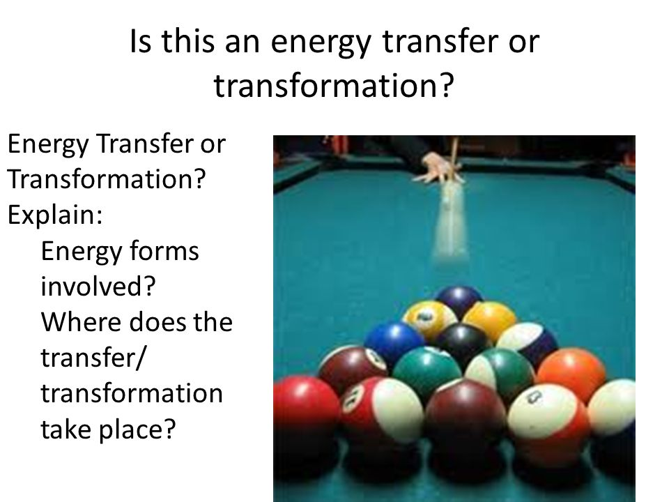 Is this an energy transfer or transformation
