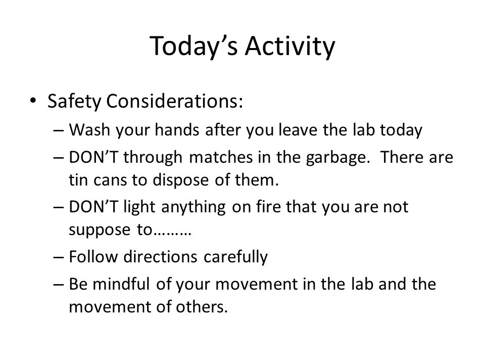 Today's Activity Safety Considerations: