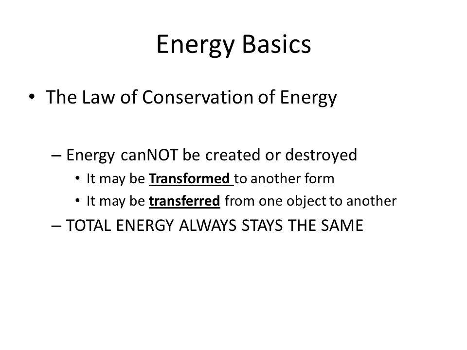 Energy Basics The Law of Conservation of Energy