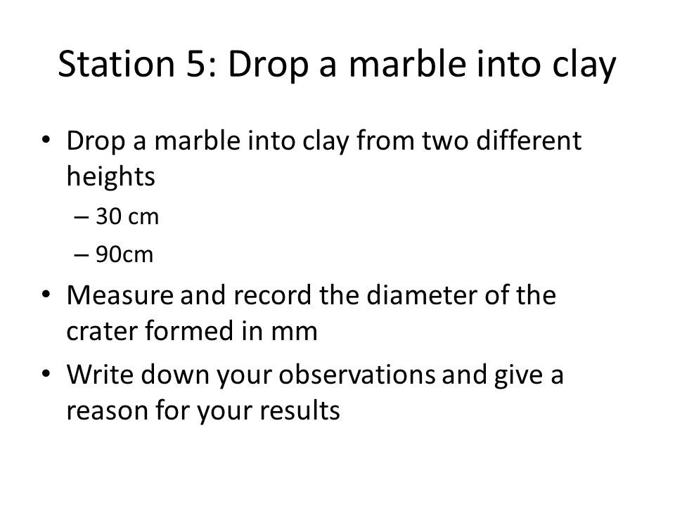 Station 5: Drop a marble into clay