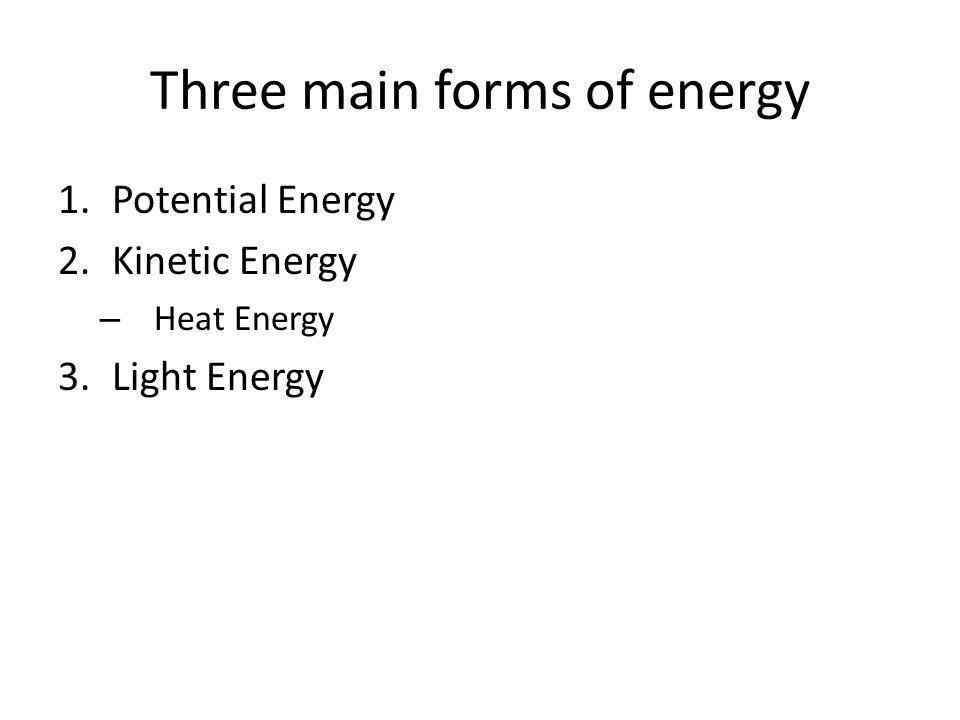 Three main forms of energy