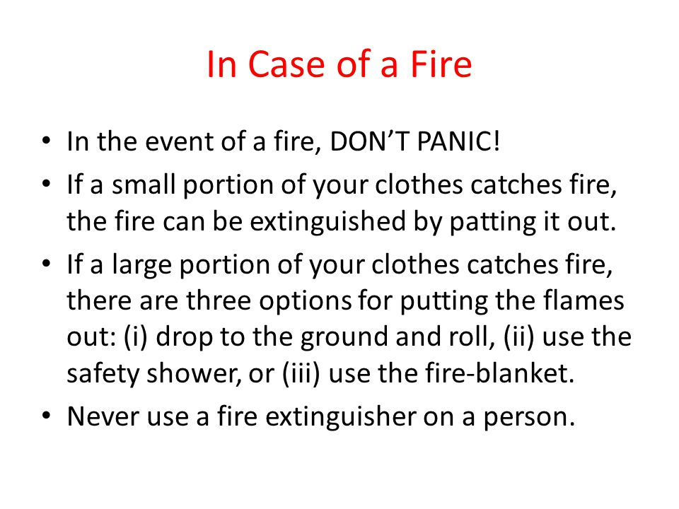 In Case of a Fire In the event of a fire, DON'T PANIC!