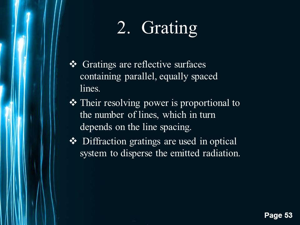 Grating Gratings are reflective surfaces containing parallel, equally spaced lines.