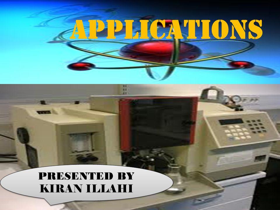 APPLICATIONS PRESENTED BY KIRAN ILLAHI