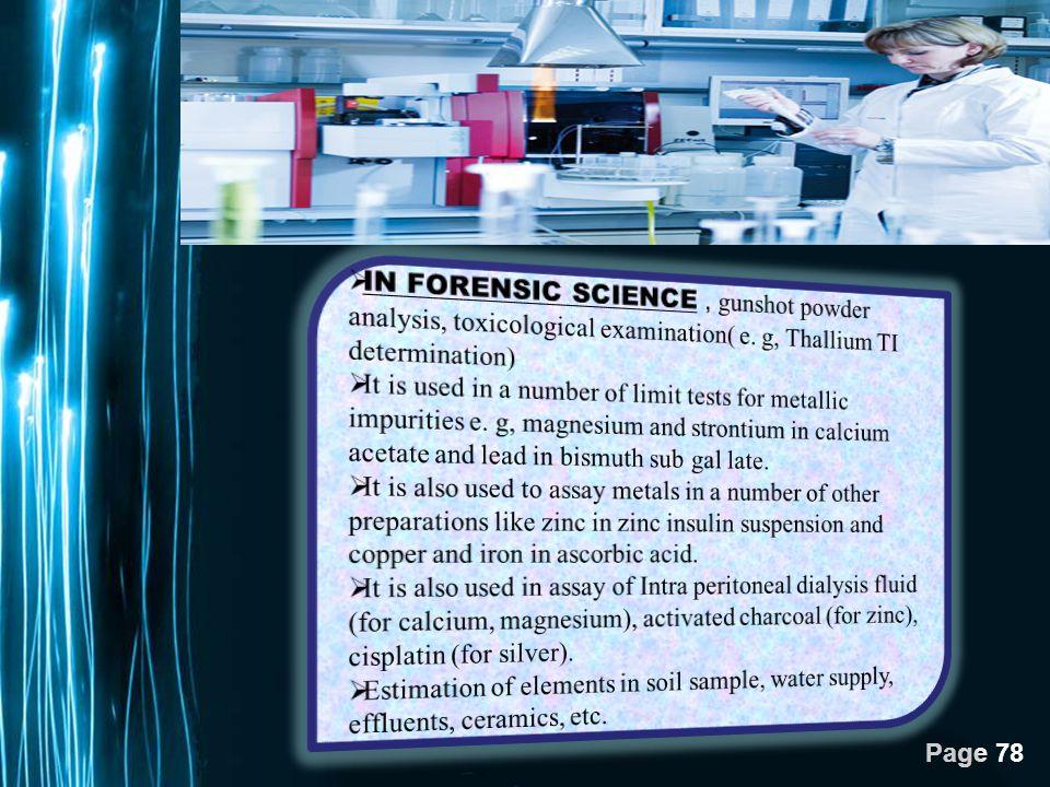 IN FORENSIC SCIENCE , gunshot powder analysis, toxicological examination( e. g, Thallium TI determination)