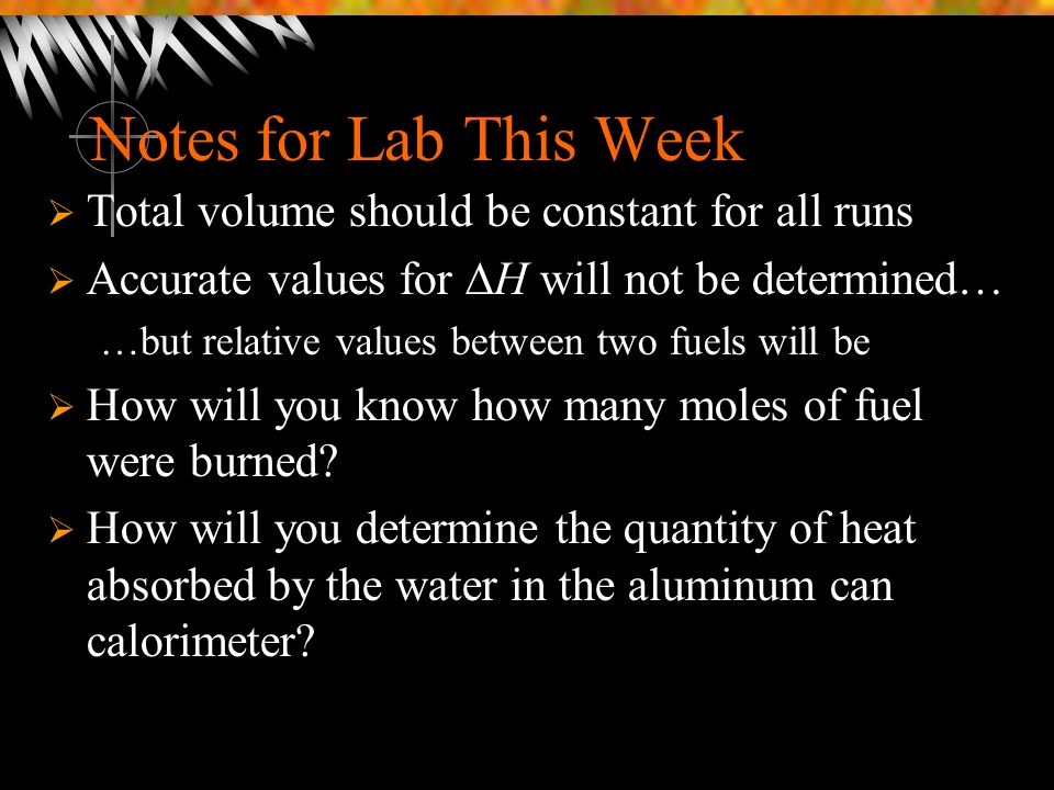 Notes for Lab This Week Total volume should be constant for all runs