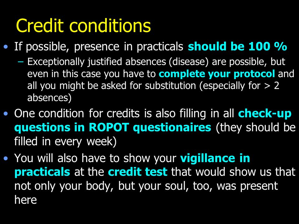 Credit conditions If possible, presence in practicals should be 100 %