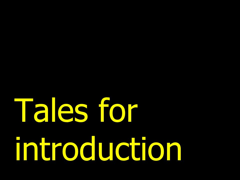 Tales for introduction