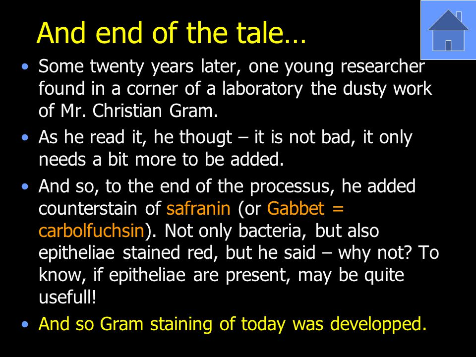 And end of the tale… Some twenty years later, one young researcher found in a corner of a laboratory the dusty work of Mr. Christian Gram.