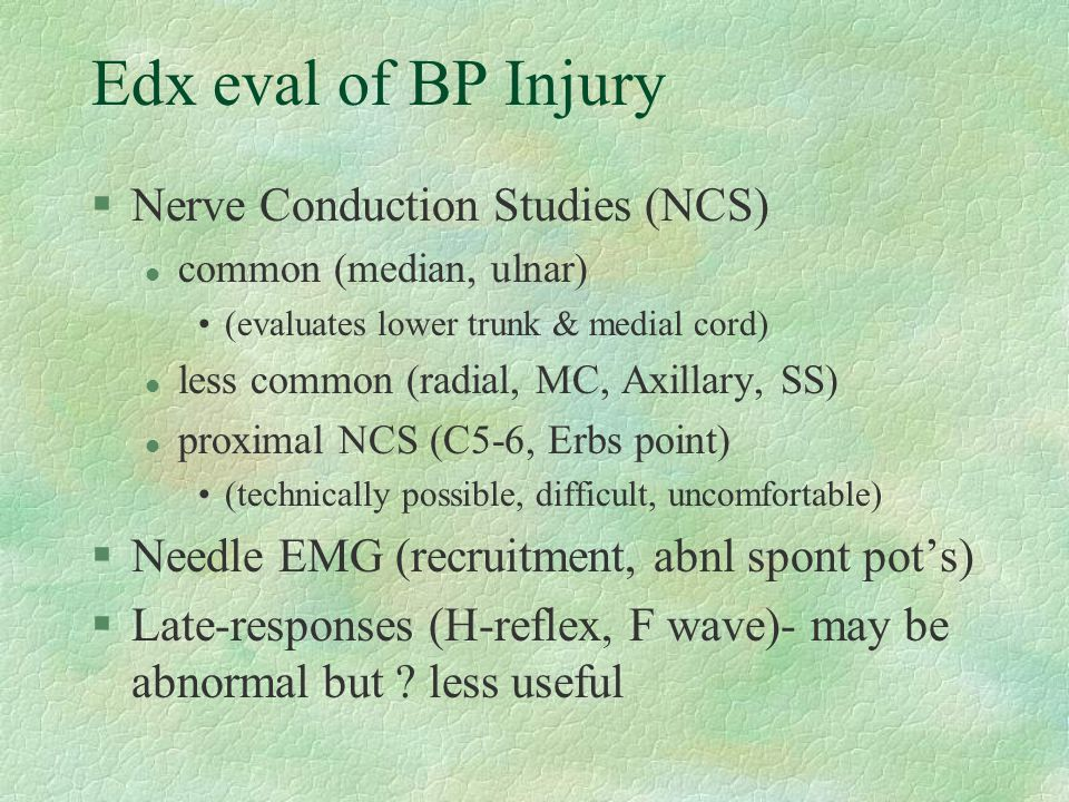 Edx eval of BP Injury Nerve Conduction Studies (NCS)