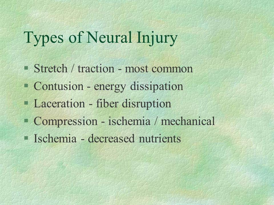 Types of Neural Injury Stretch / traction - most common
