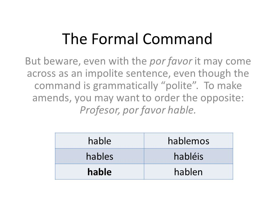 The Formal Command
