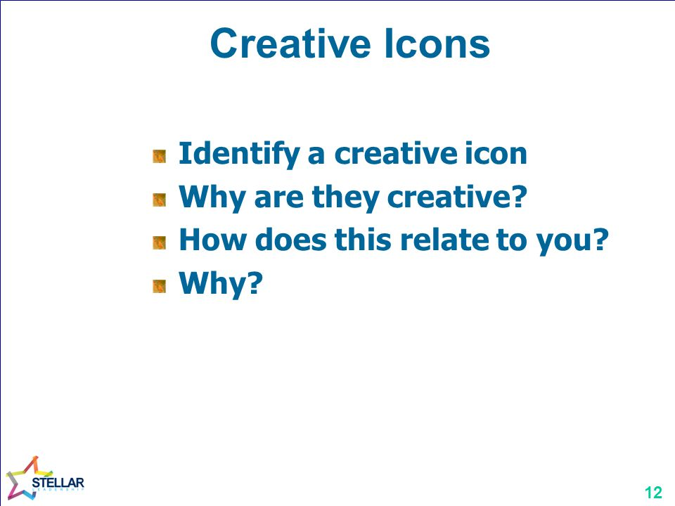 Creative Icons Identify a creative icon Why are they creative