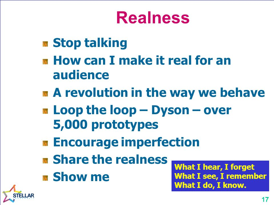 Realness Stop talking How can I make it real for an audience