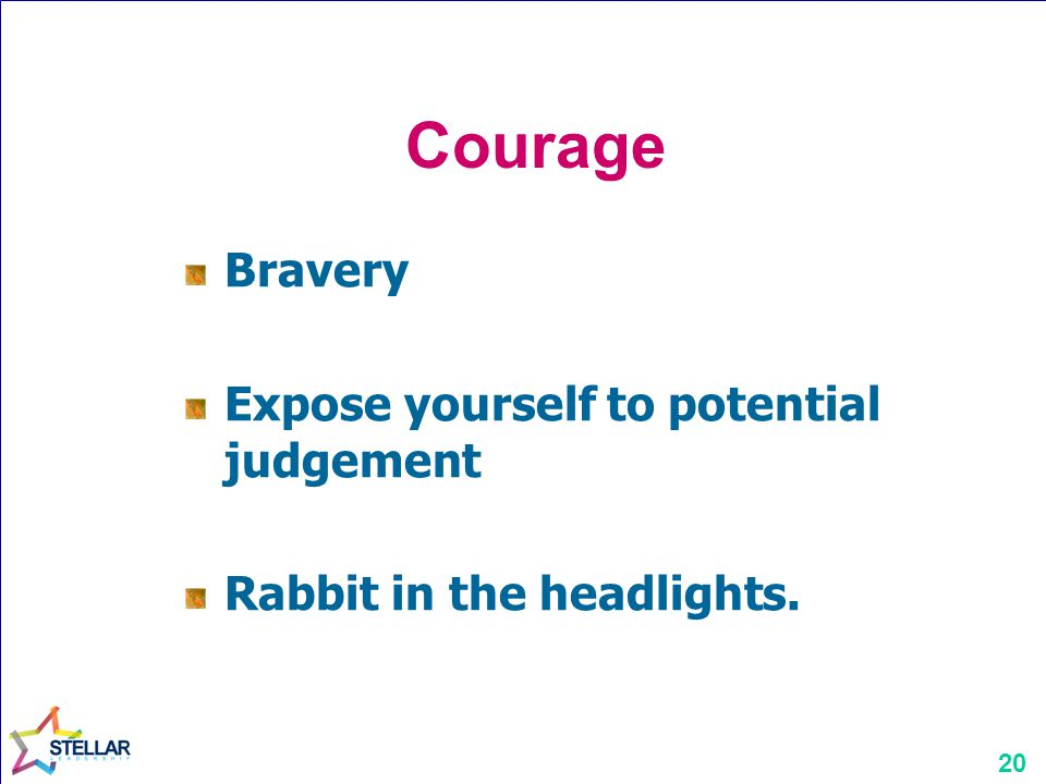 Courage Bravery Expose yourself to potential judgement