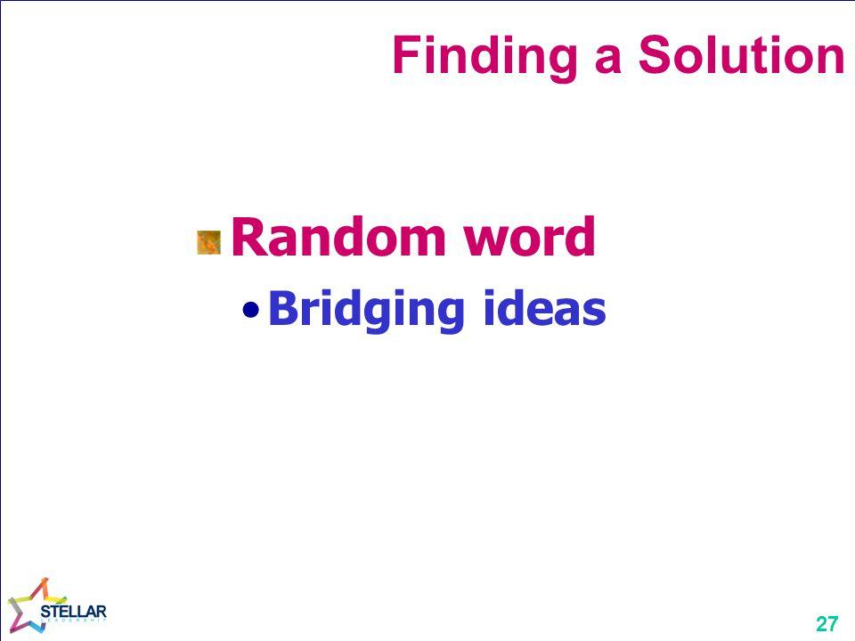 Finding a Solution Random word Bridging ideas