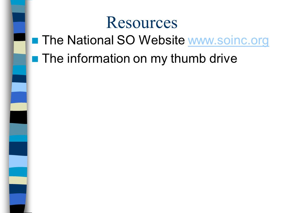 Resources The National SO Website www.soinc.org