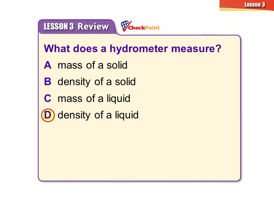 What does a hydrometer measure A mass of a solid B density of a solid