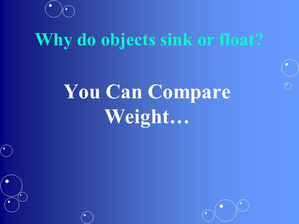 You Can Compare Weight…