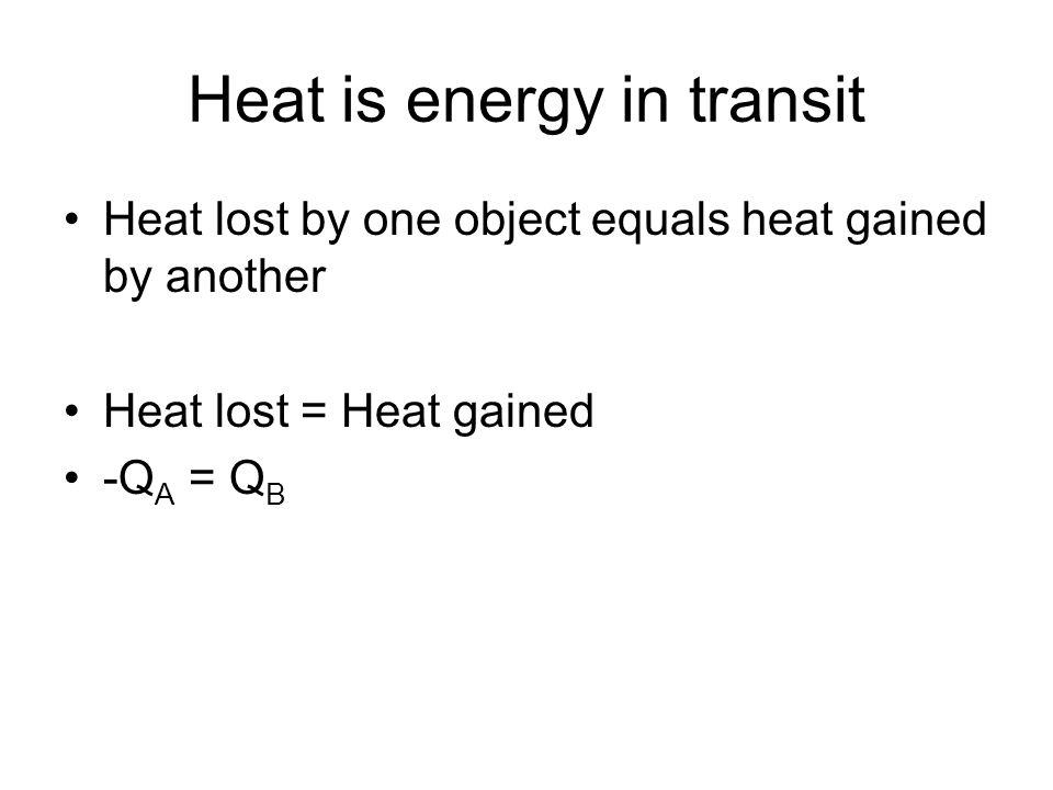 Heat is energy in transit