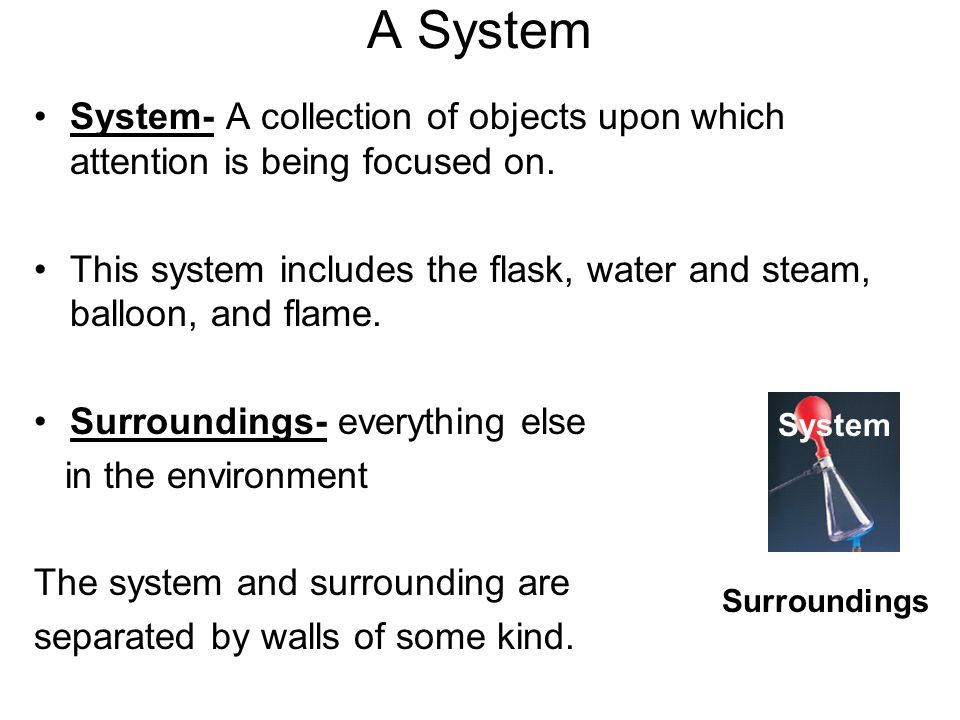A System System- A collection of objects upon which attention is being focused on.