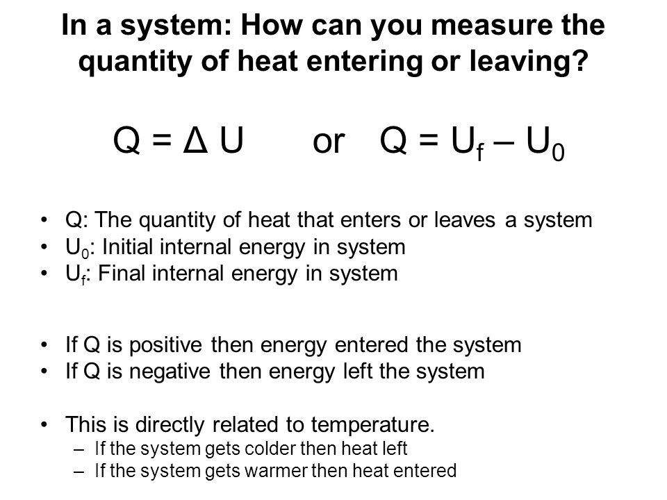In a system: How can you measure the quantity of heat entering or leaving