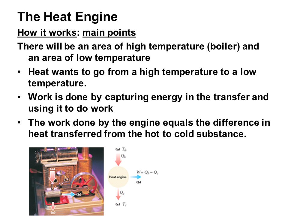 The Heat Engine How it works: main points