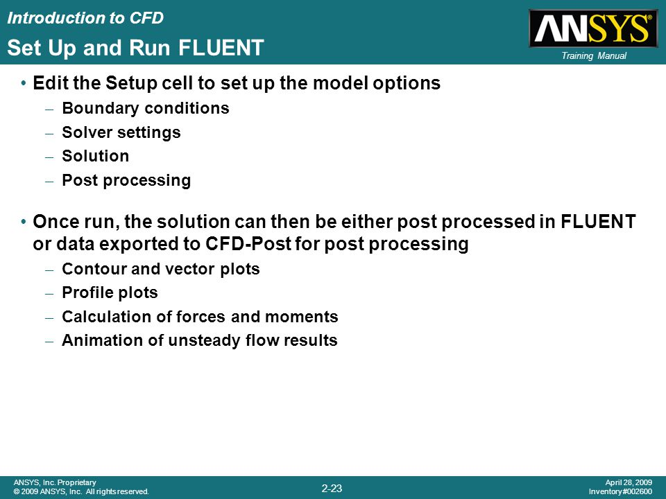 Set Up and Run FLUENT Edit the Setup cell to set up the model options