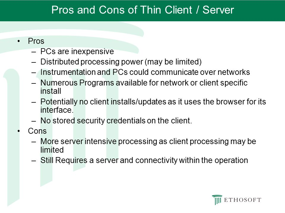 Pros and Cons of Thin Client / Server