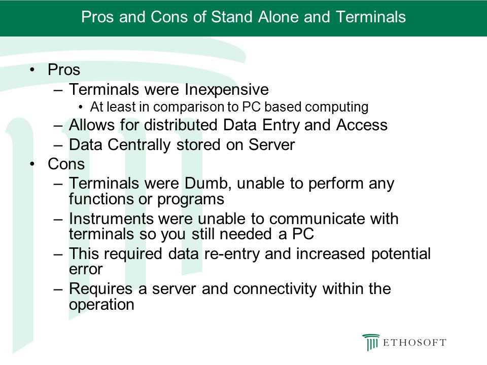 Pros and Cons of Stand Alone and Terminals