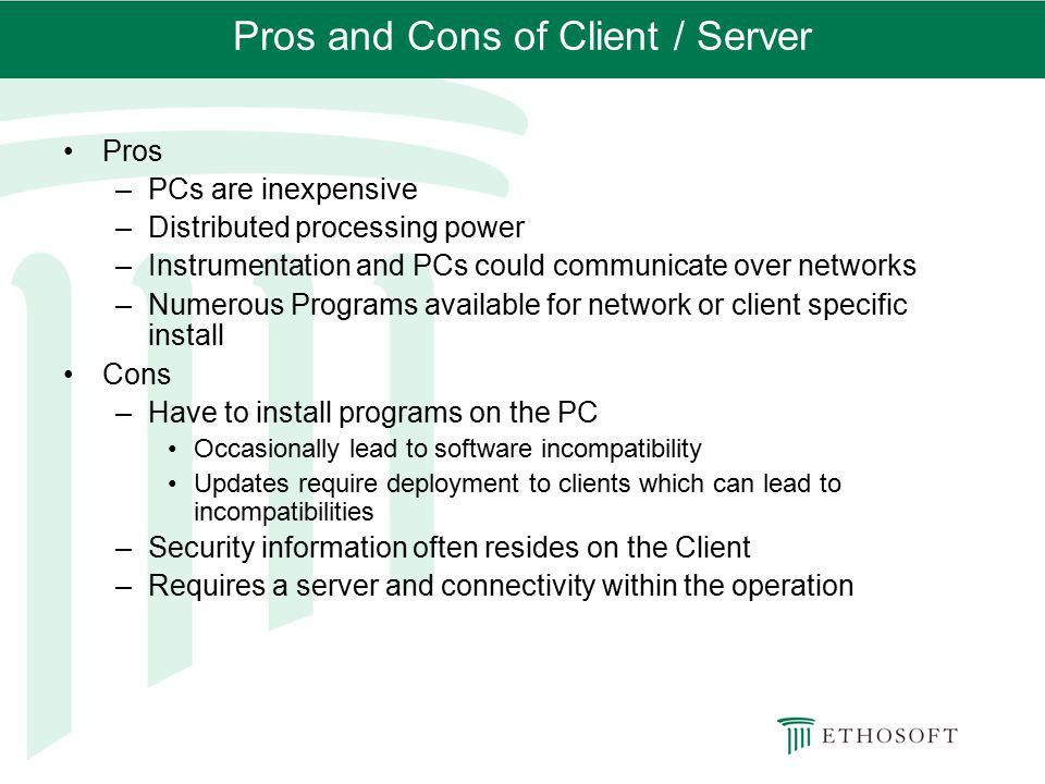 Pros and Cons of Client / Server