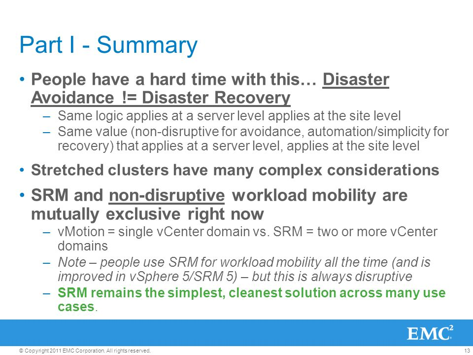 Part I - Summary People have a hard time with this… Disaster Avoidance != Disaster Recovery.
