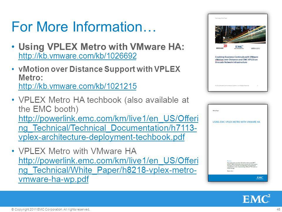 For More Information… Using VPLEX Metro with VMware HA: http://kb.vmware.com/kb/1026692.