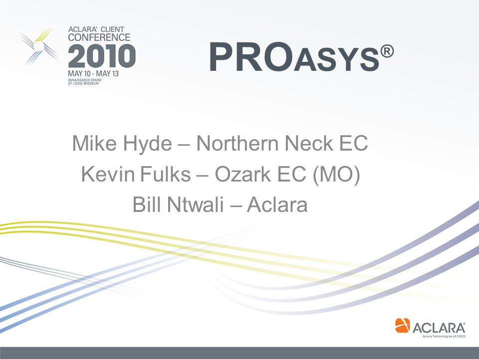 PROasys® Mike Hyde – Northern Neck EC Kevin Fulks – Ozark EC (MO)