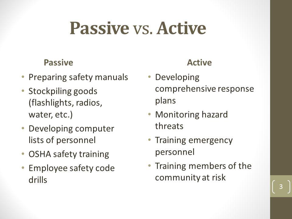 Passive vs. Active Passive Active Preparing safety manuals