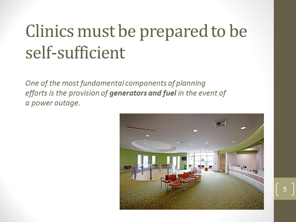 Clinics must be prepared to be self-sufficient
